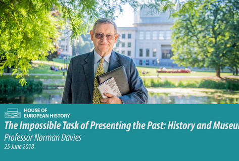 Norman Davies Lecture - House of European History - 25 june 2018